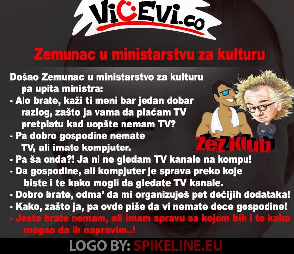 Zemunac u ministarstvu za kulturu @ vicevi o Zemuncima, političarima, javnim ličnostima