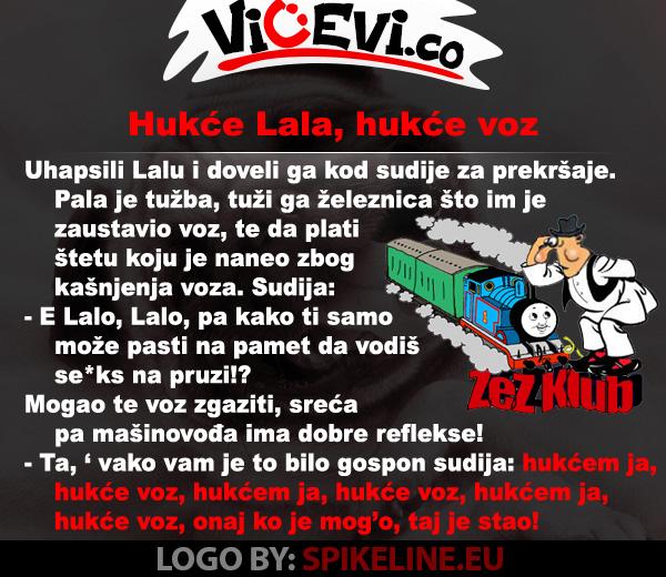 Hukće Lala, hukće voz @ vicevi o Vojvođanima, vicevi o Lali