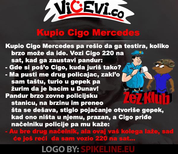 Kupio Cigo Mercedes @ vicevi o Cigi