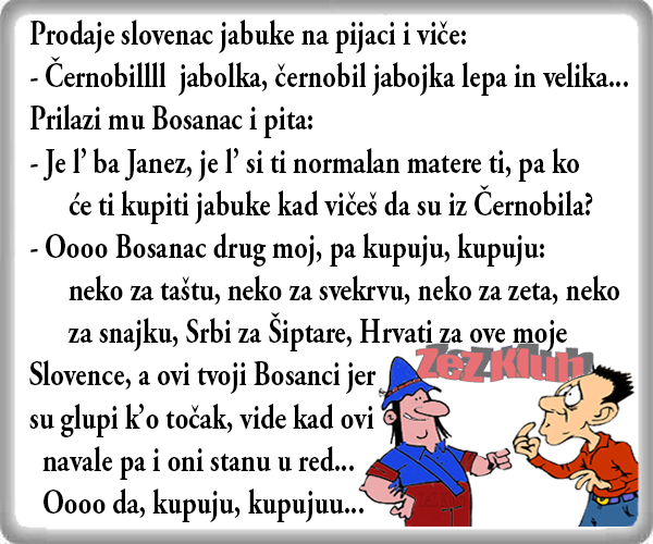 Prodaje Slovenac jabuke @ vicevi o Slovencima, Vicevi o Bosancima