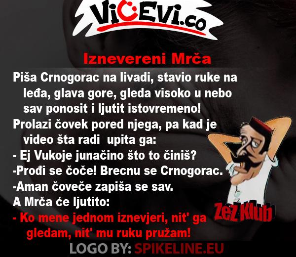 Iznevereni Mrča @ vicevi o Crnogorcima - Mrčo