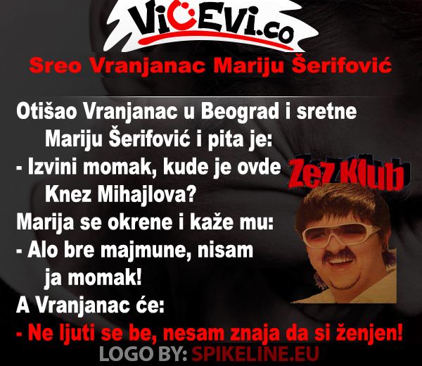 Sreo Vranjanac Mariju Šerifović @ vicevi o Javnim ličnostima
