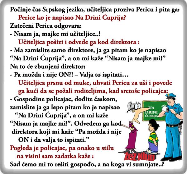 Perica - Na Drini Ćuprija, vicevi o Perici, vicevi o Policajcima