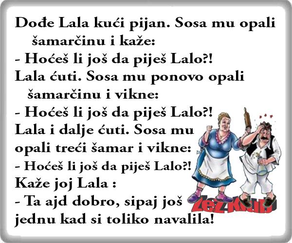 Pijani Lala, vicevi o Vojvođanima, Sosa i Lala