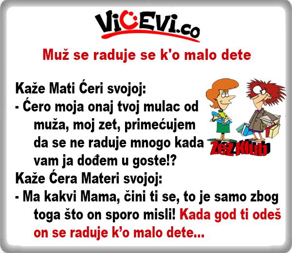 Raduje se k'o malo dete @ vicevi o Snajkama , Zetovima, Taštama, Svekrvama