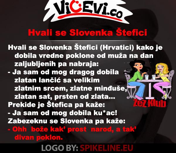 Hvali se Slovenka Štefici @ vicevi o Slovencima, Hrvatima