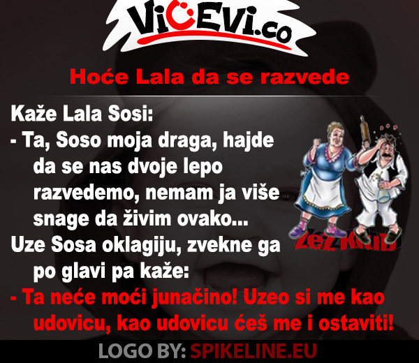 Hoće Lala da se razvede @ vicevi o Vojvođanima - Sosa i Lala