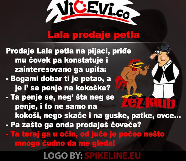 Lala prodaje petla @ vicevi o Vpojvođanima - Lala
