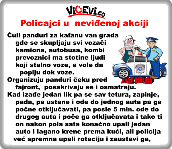 Policajci u neviđenoj akciji @ vicevi o Policajcima, Vicevi o Alkosima, Alkoholičarima