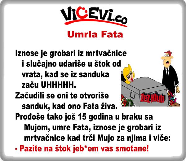 Umrla Fata @ vicevi o Bosancima, Mužu i Ženi
