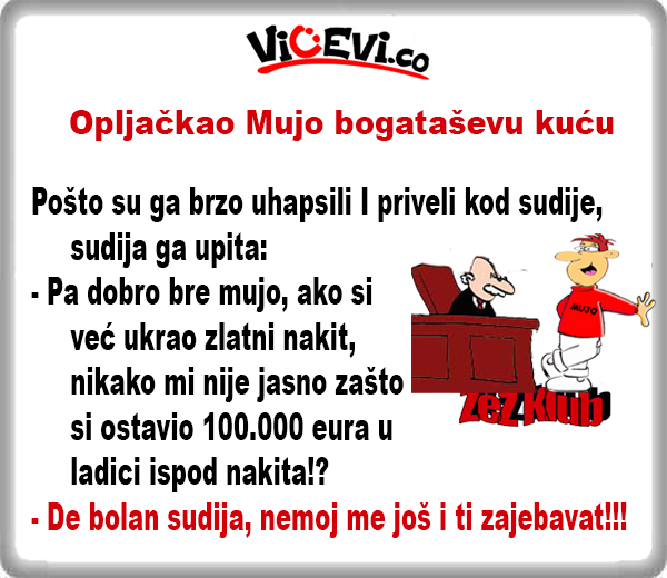 Opljačkao Mujo bogataševu kuću @ vicevi o Bosancima