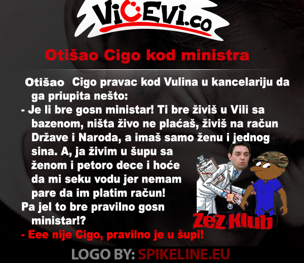 Otišao Cigo kod ministra @ vicevi o Cigi, vicevi o Političarima