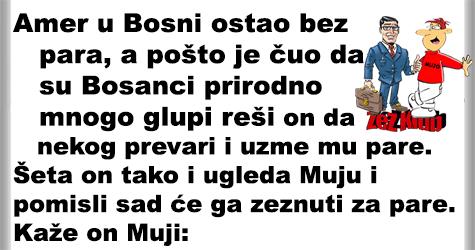 Amer u Bosni ostao bez keša @ Vicevi o Bosancima