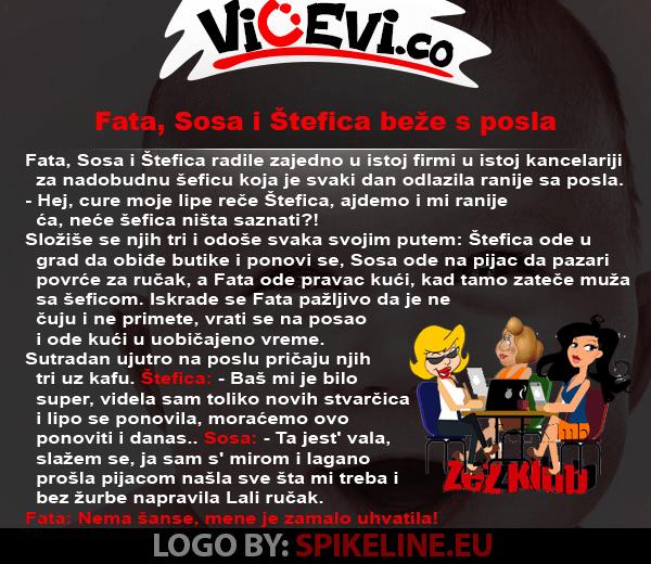Fata, Sosa i Štefica beže s posla @ vicevi o Balkanskim Narodima, Hrvatima - Štefica, Bosancima - Fata Vojvođanima - Sosi