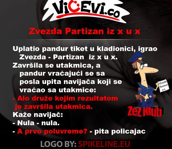 Zvezda - Partizan iz x u x @ vicevi o Policajcima