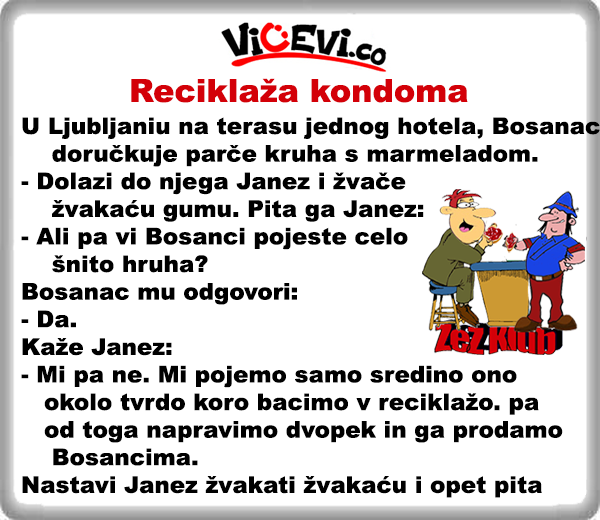 Reciklaža kondoma - vicevi o Bosancima i Slovencima