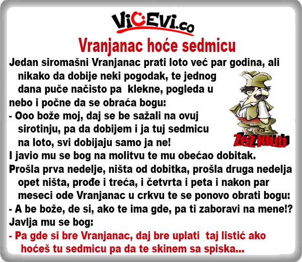 Vranjanac hoće sedmicu @ Vicevi Jug Srbije, vicevi o Vranjancima