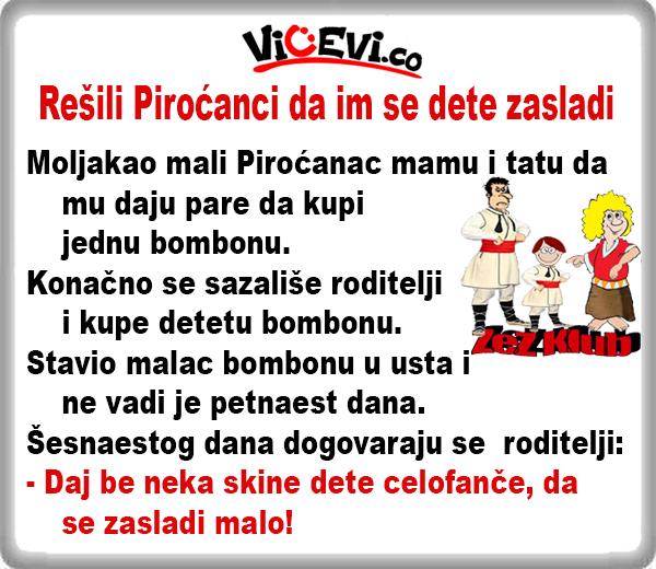 Rešili Piroćanci da im se dete zasladi @ Vicevi Jug Srbije, vicevi o Piroćancima