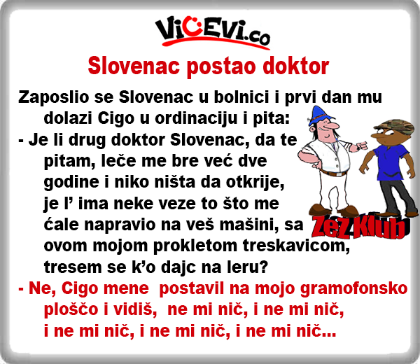 Slovenac postao doktor @ vicevi o Slovencima, vicevi o Cigi, vicevi o doktorima