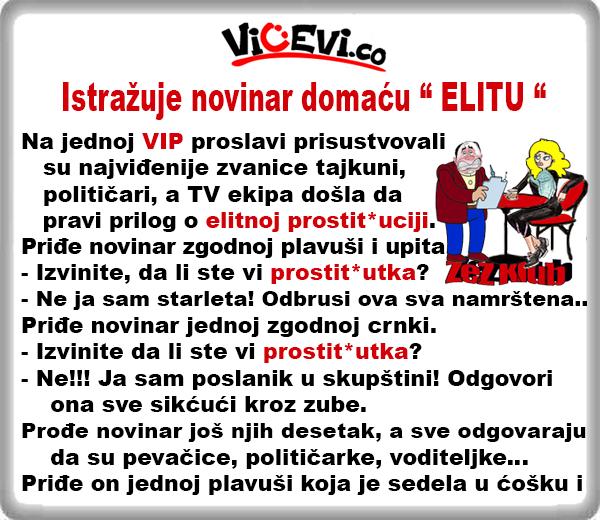 """Istražuje novinar domaću """" ELITU """" @ Vicevi o Javnim ličnostima, Vicevi o Političarima"""