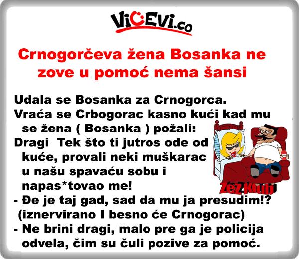 Crnogorčeva žena Bosanka nipošto ne zove u pomoć 405 @Vicevi o Crnogorcima